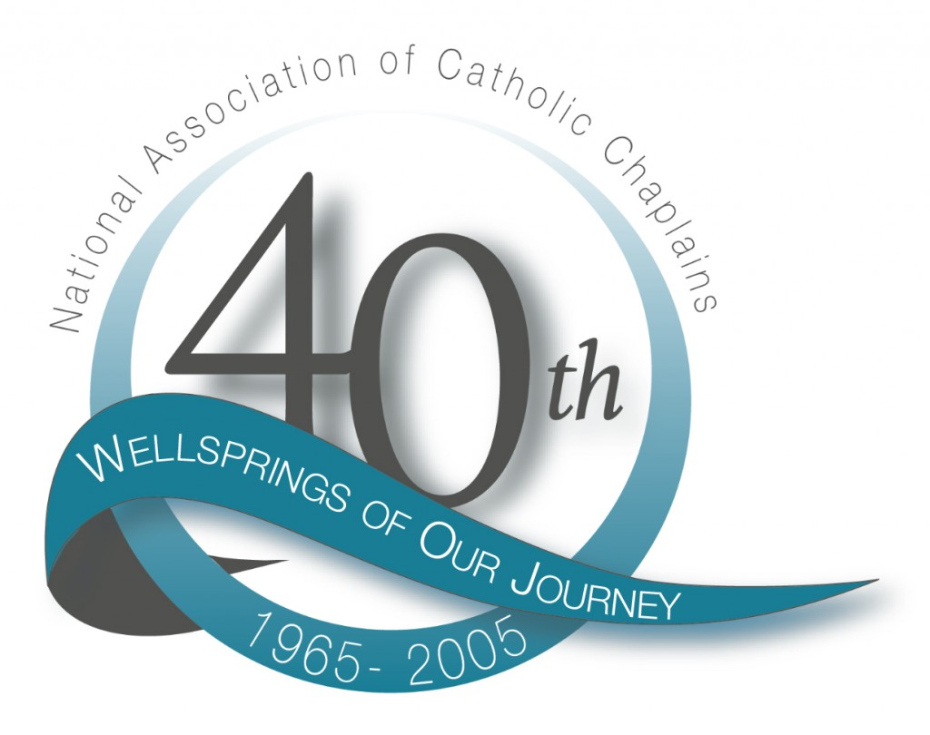 40th anniversary 2005 the national association of catholic chaplains